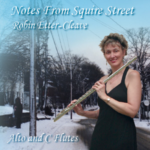 Notes From Squire Street CD - Alto and C Clutes - Robin Etter-Cleave